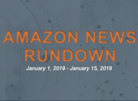 Amazon news rundown january 1-15, 2019