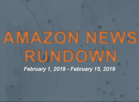 Amazon News Rundown February 1-15, 2019