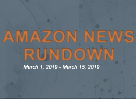 Amazon News Rundown March 1-15, 2019