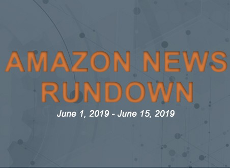 Amazon News Rundown June 1, 2019 – June 15, 2019
